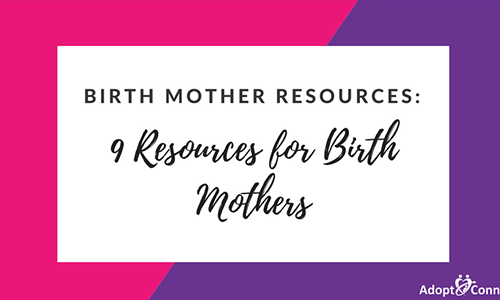 BIRTH MOTHER RESOURCES: 9 Resources For Birth Mothers -