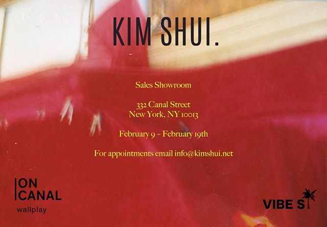 SALES SHOWROOM FEB 9-19 / 332 CANAL ST / EMAIL INFO@KIMSHUI.NET FOR APPTS ❤️