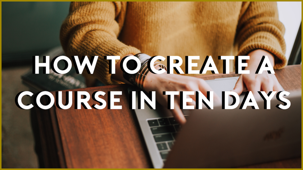 How to Build a Course in 10 Days - How to build a course in 10 days is a simple 10 step precess designed to teach you how to create your first online course