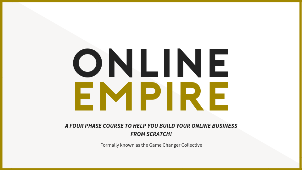 Online Empire - A Simple to follow Four Stage Program designed to help help you build and grow your first online business.