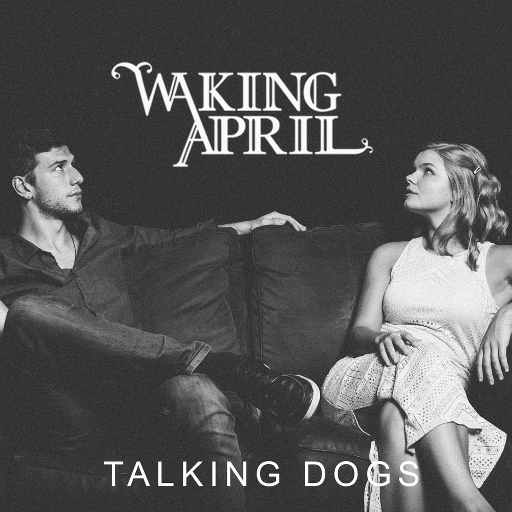 Waking April - Talking Dogs (Producer, Engineer)
