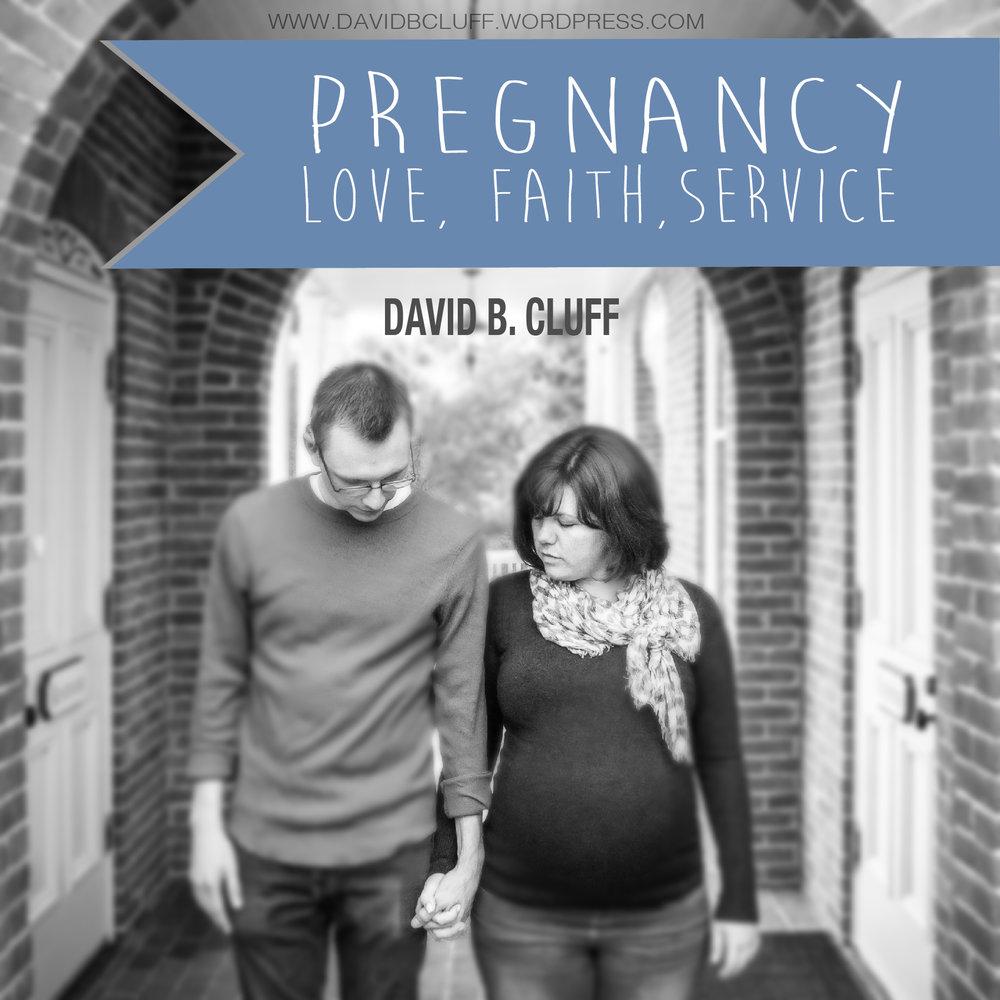 Pregnancy, Love, Faith and Service -