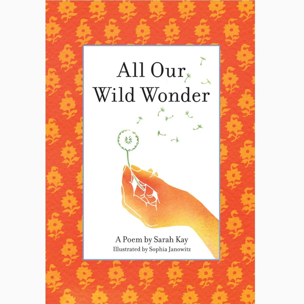 All Our Wild Wonder  - Sarah Kay    Learn more and purchase