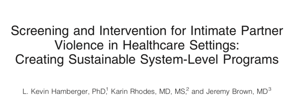 2015 - Screening and Intervention for Intimate Partner Violence in Healthcare Settings: Creating Sustainable System-Level Programs