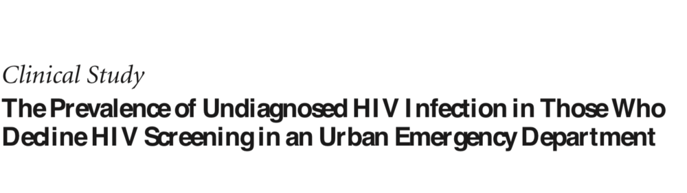 2011 - The Prevalence of Undiagnosed HIV Infection in Those Who Decline HIV Screening