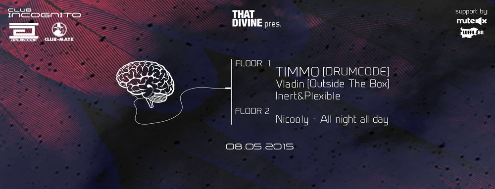 That Divine pres. TIMMO [drumcode] w/ Vladin, Inert&Plexible, Nicooly