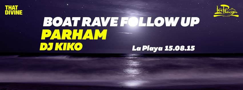 Boat Rave Follow Up w/ Parham & Kiko