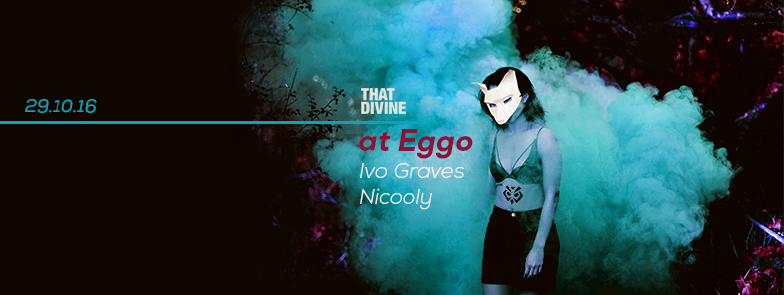 That Divine at Club Eggo w/ Ivo Graves & Nicooly