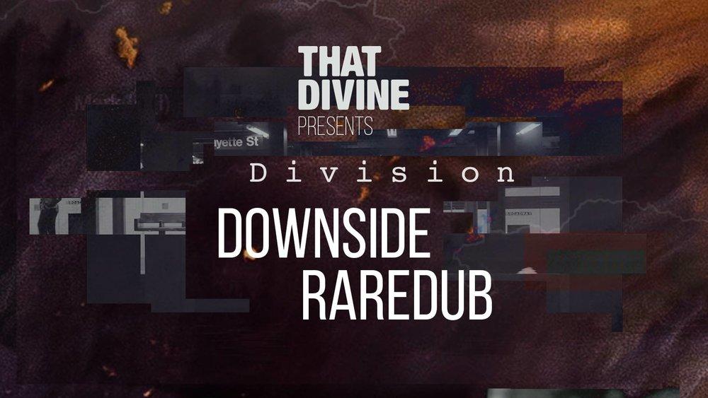 That Divine pres. Division w/ Downside & Raredub
