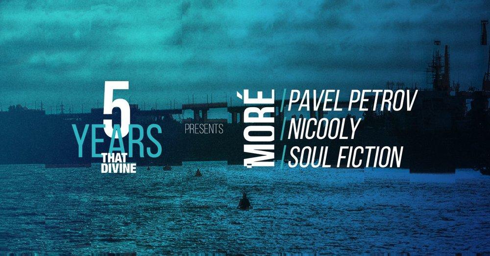 That Divine pres. MORE w/ Pavel Petrov, Nicooly, Soul Fiction