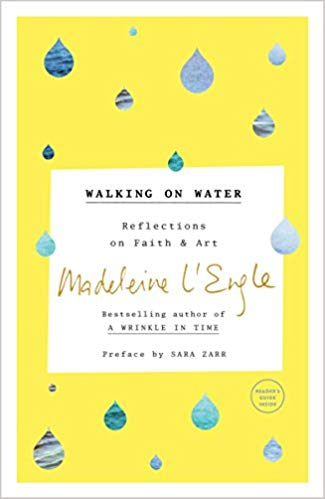 Walking on Water | Madeleine L'Engle