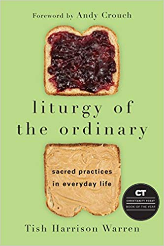 Liturgy of the Ordinary | Tish Harrison Warren