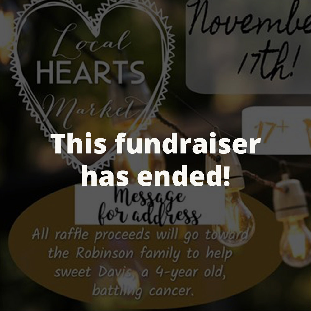 Local Hearts Market Raffle - Thank you, Mandi, Chelsea, and all the vendor booths for donating your raffle ticket proceeds to the Robinson Family!
