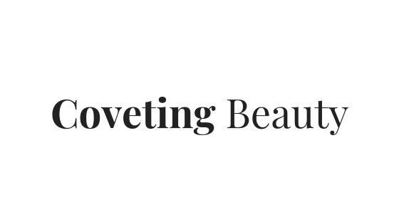 Coveting Beauty | Skincare, Beauty, and Self Care.