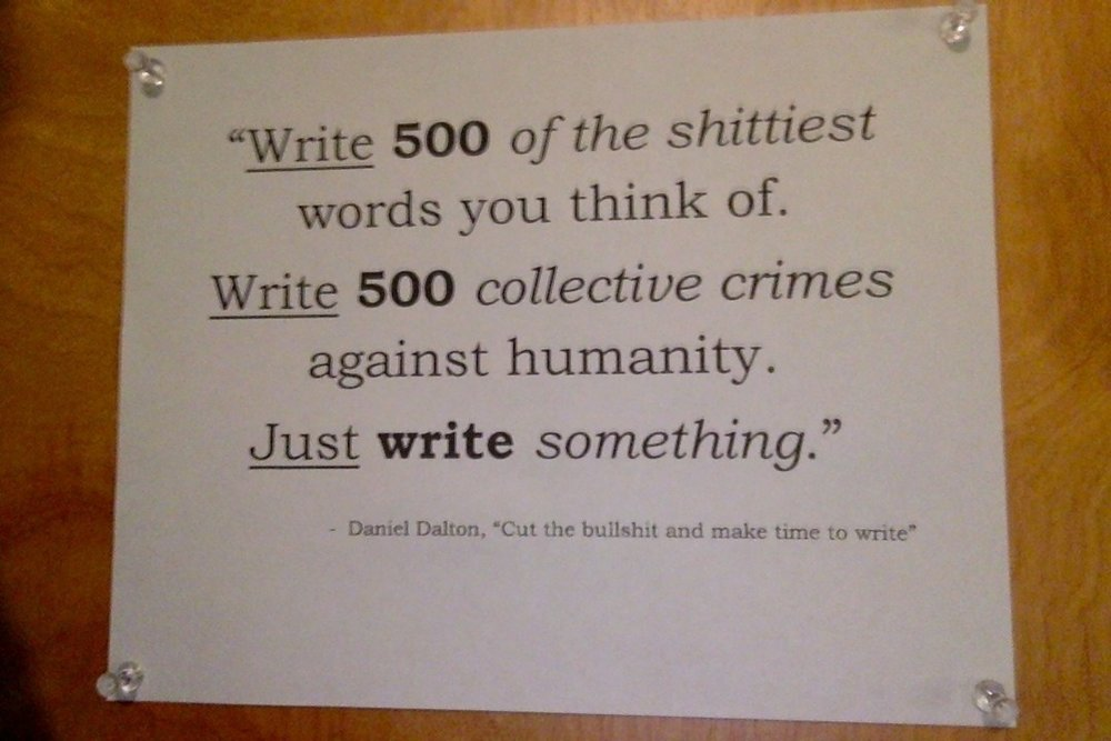 """Cool thing!  rcthewelshman made a poster with a quote from my article, """" Cut the bullshit and make time to write """" - hope it helps :)"""