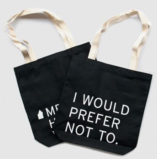 'I Would Prefer Not To' Tote Bag    One of my favourite literary quotes, uttered often by the titular character in Herman Melville's Bartleby The Scrivener. Best. Christmas present. Ever.   Find this and other seasonal gift ideas in Flavorwire's great guide;  christmas gifts for the book nerd who's read everything .