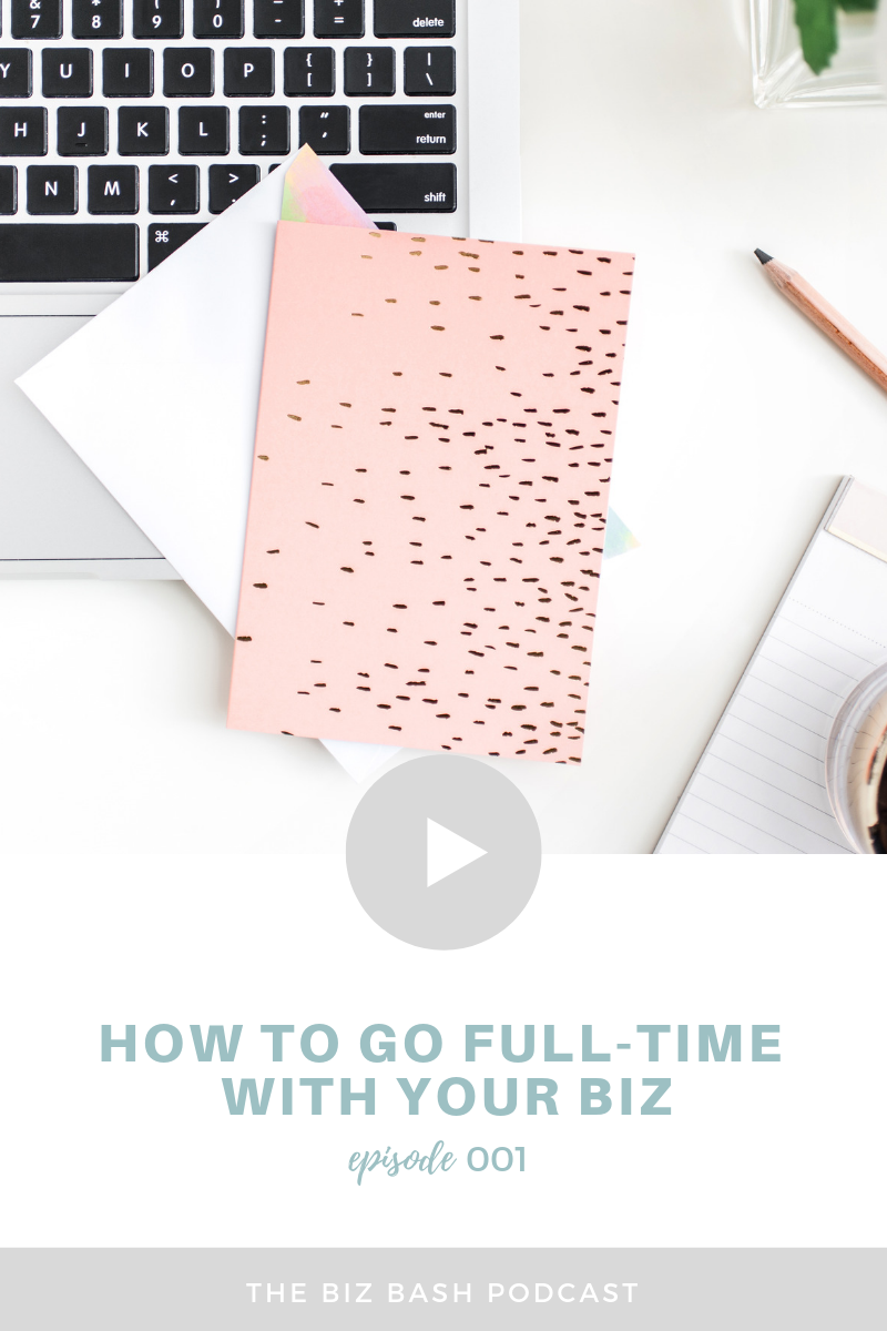 how-to-go-full-time-with-your-biz-biz-bash-podcast.png