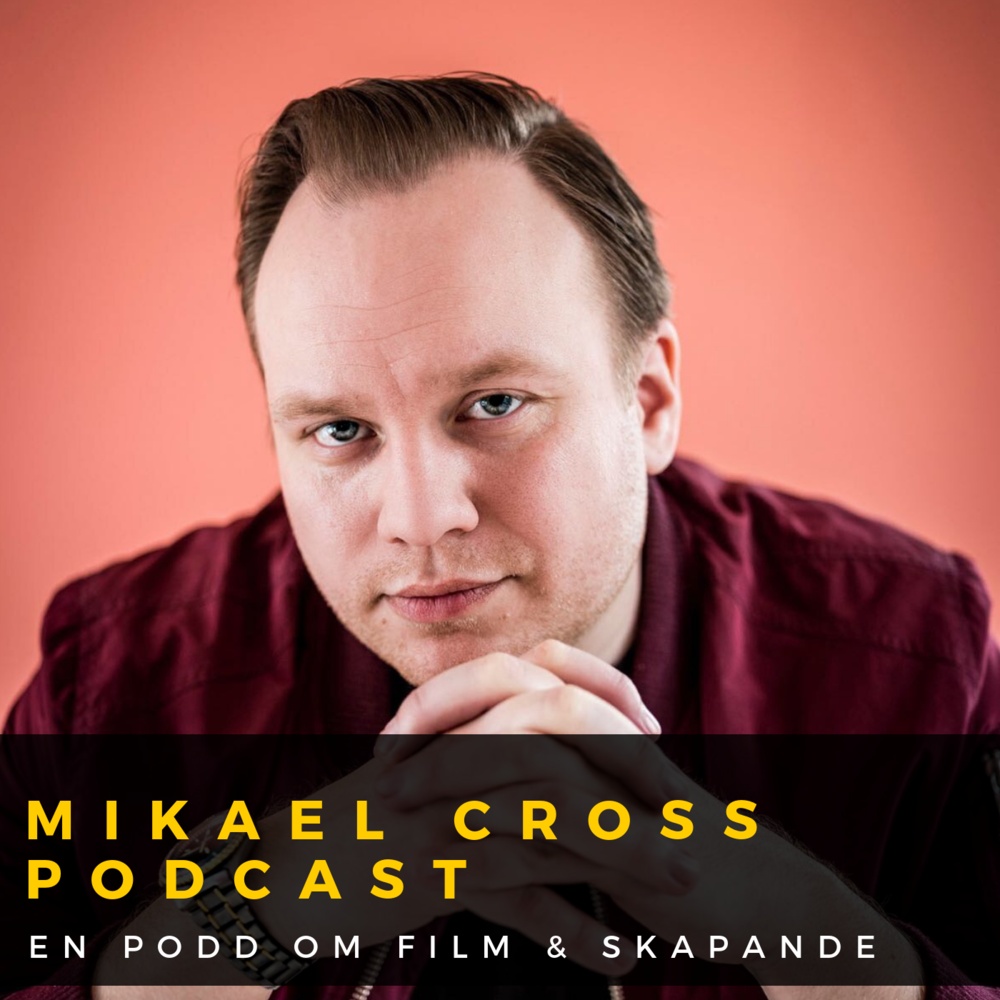 mikael-cross-filmskapare-podcast