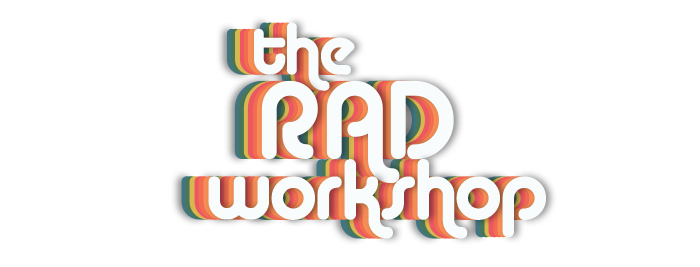 The RAD Workshop