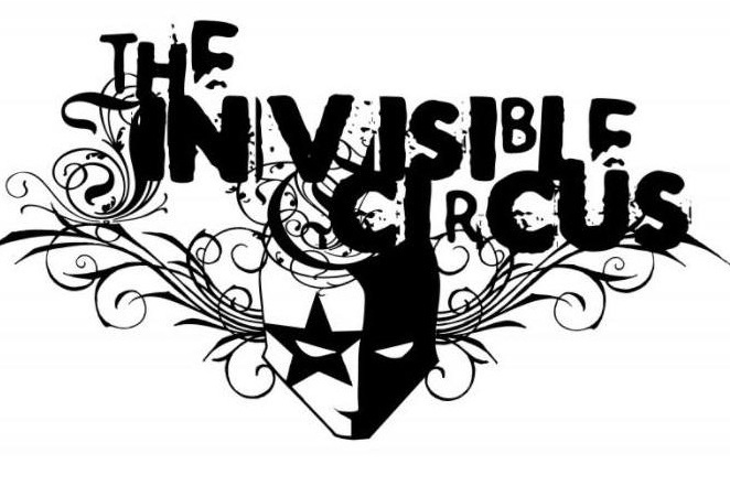 The Invisible Circus   Based in the UK since 2002, the company's ethos lies in its roots as a street performance troupe. Having spent the 1990s exploring Europe's rich performance culture and embracing a rich tapestry of traditions, The Invisible Circus has grown up in arts festivals, street performances, carnivals and independent creation spaces.