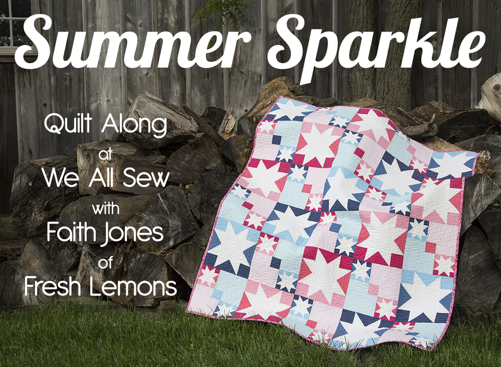Summer Sparkle Quilt Along with Fresh Lemons Quilts