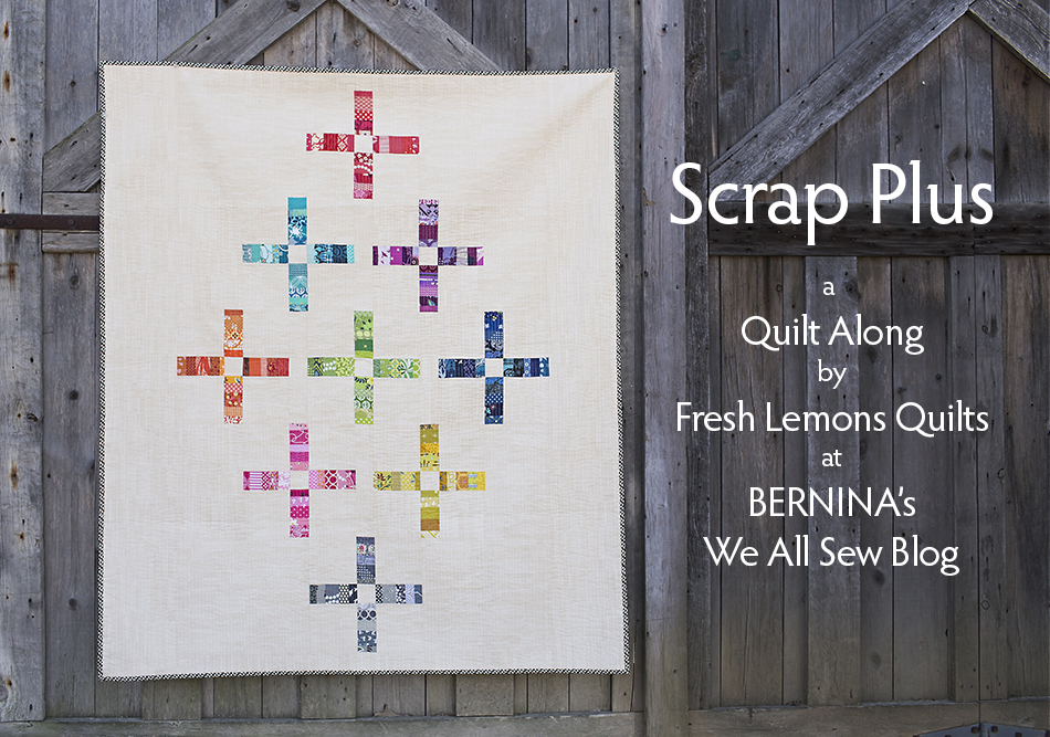 Scrap Plus Quilt Along : Fresh Lemons Quilts