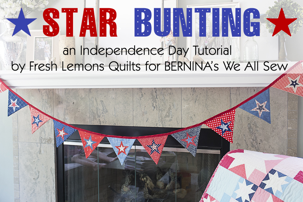 Star Bunting Tutorial by Fresh Lemons Quilts for BERNINA's We All Sew