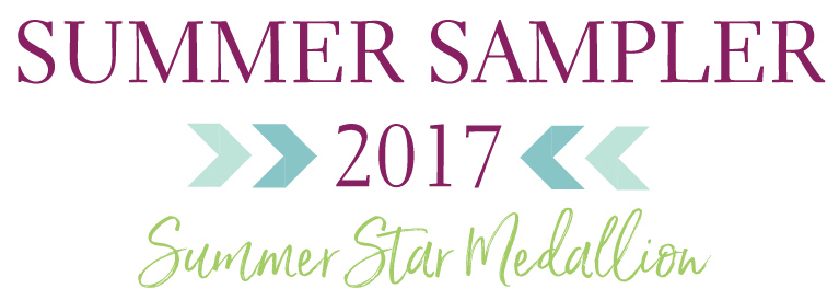 Summer Sampler 2017 : Summer Star Medallion Quilt Along