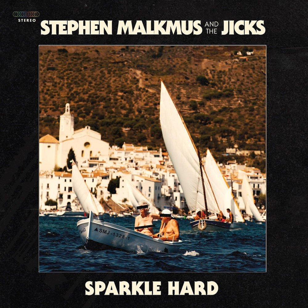 Stephen Malkmus & The Jicks Sparkle Hard