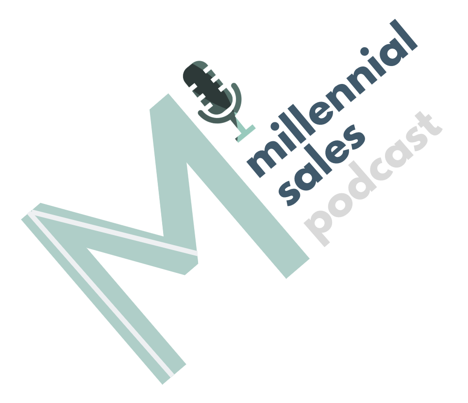 MILLENNIAL SALES PODCAST