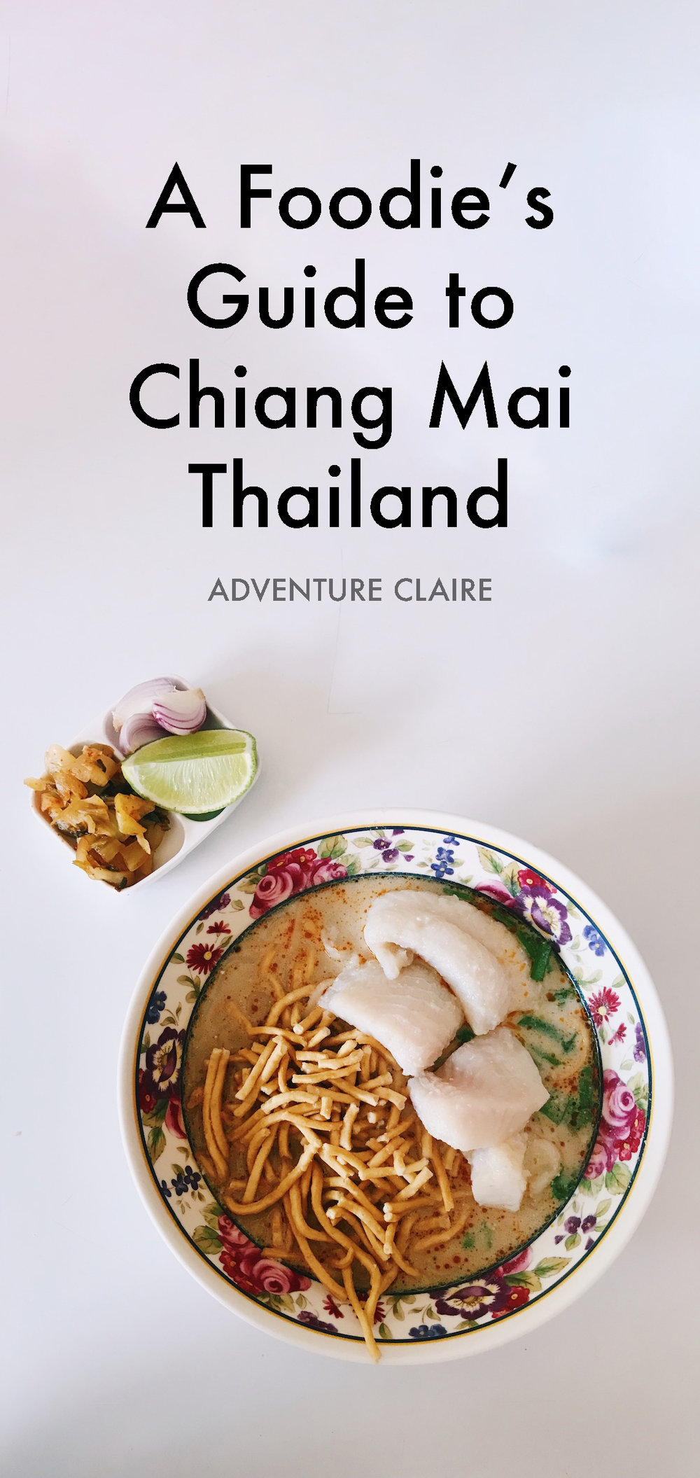 The Foodie Guide to Chiang Mai Thailand - Adventure Claire - Where to Eat in Chiang Mai