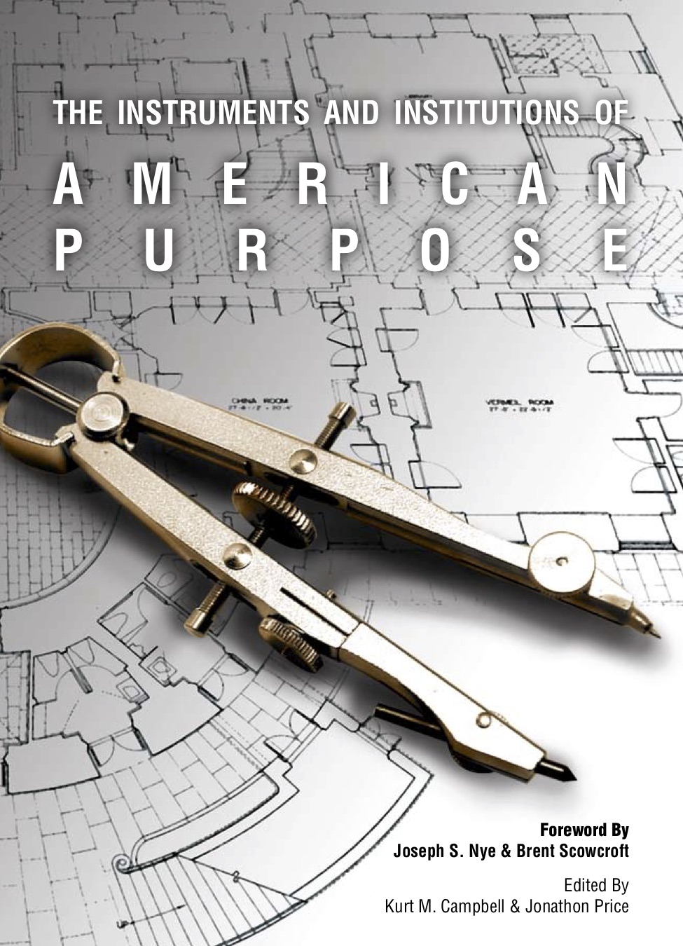the instruments and institutions of american purpose - This book is a collection of papers prepared for the 2008 summer Aspen Strategy Group conference on The Instruments & Institutions of American Purpose. These chapters represent a thorough accounting of the capabilities and limitations of the key organizations—diplomatic, military, financial, and intelligence—that American policymakers rely upon to address global challenges.Contributors include: Robert Gallucci, Joseph S. Nye, Jr., Philip D. Zelikow, Jane Holl Lute, Ashton Carter, Richard Falkenrath, Graham Allison, Lael Brainard, David Lipton, Diana Farrell, Sylvia Matthews Burwell, Ivo Daalder, Samuel Berger, Thomas Donilon, John Podesta, Antony Blinken, Andrew KrepinevichPublished: April 15, 2009