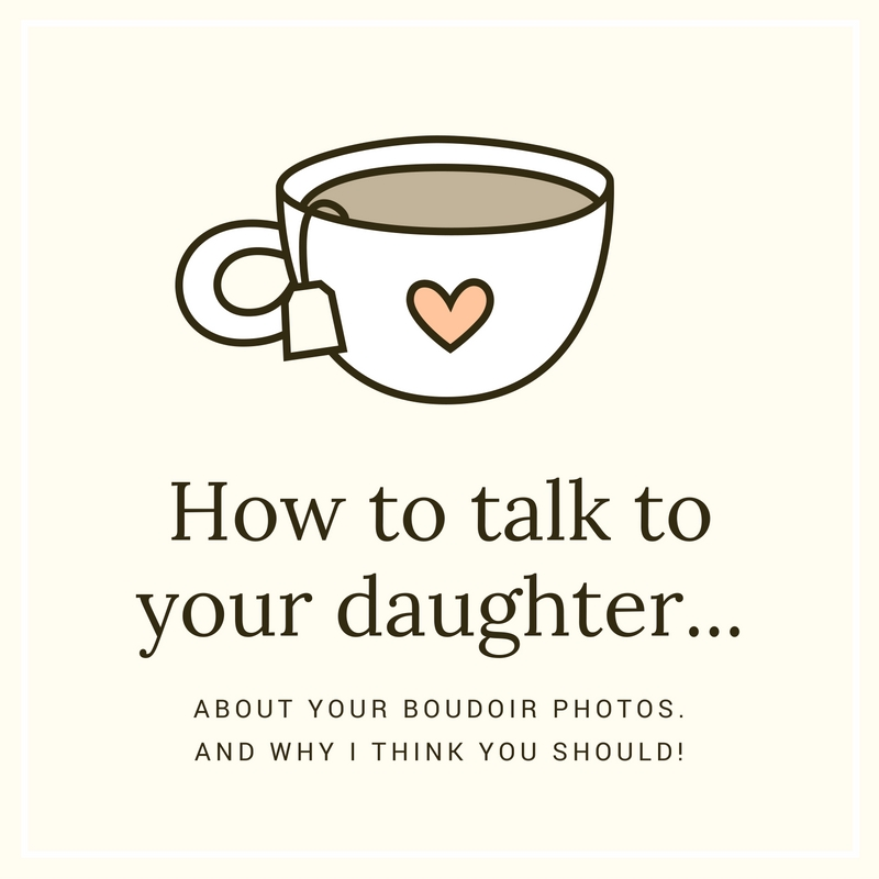 Talk to your daughter about beauty and what is sexy