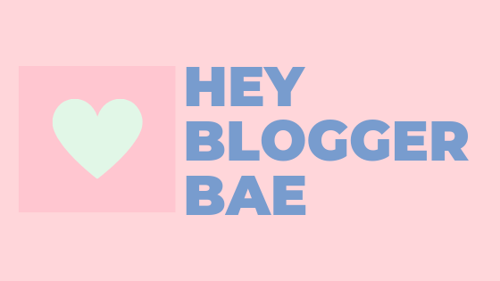 Hey Blogger Bae