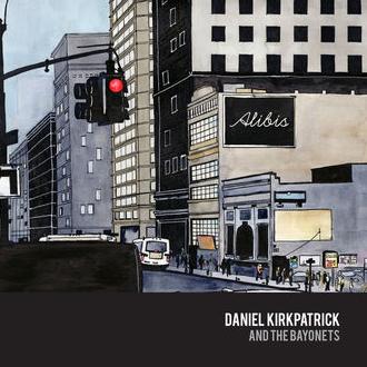 Daniel Kirkpatrick and the Bayonets  Alibis  Engineer/Mixing/Producer