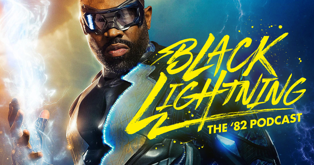 Black Lightning and images are trademarks of DC Comics. The podcast is not sponsored or affiliated with DC Comics, Warner Bros. or The CW.