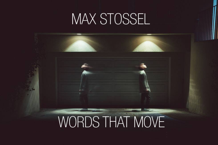 WORDS THAT MOVE - Max Stossel is an award-winning poet + filmmaker named by Forbes as one of the best storytellers of the year. His performances across five continents, from Lincoln Center in NY to the Hordern Pavilion in Sydney, have been described as mind expanding, profound, emotive, and hilarious all at once. His work has been translated to fourteen languages, won multiple film festivals, and has been viewed over 15 million times online. You can watch some of his short films at www.wordsthatmove.com