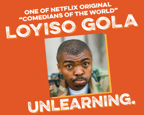 LOYISO GOLA: UNLEARNING. - One of NETFLIX Original 'Comedians of the World' and two-time Emmy-nominated Loyiso Gola, is one of South Africa's most-loved comedians for a reason. This Spring, Loyiso will bring his critically acclaimed new show: Unlearning to New York.