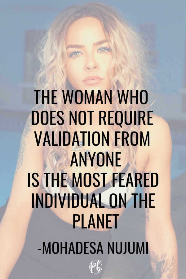 Woman Does Not Need Validation