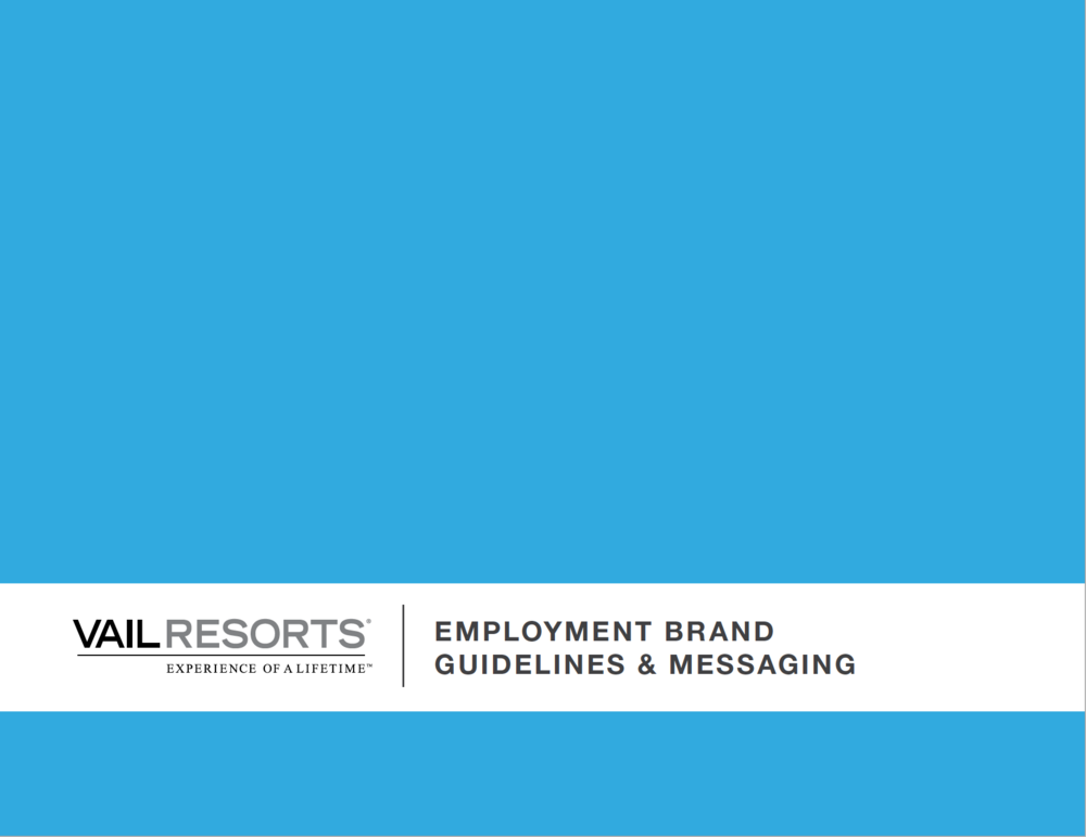 Created and launched the first-ever Vail Resorts employment brand in 2014 to attract more than 25,000 seasonal employees. The brand is still in use today and targets incoming employees. Full guidelines available upon request.