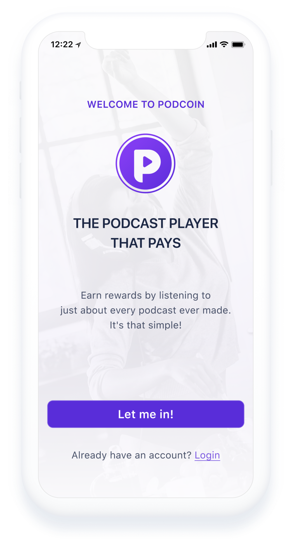 GEt paid to listen! - Earn rewards by listening to just about every podcast ever made.