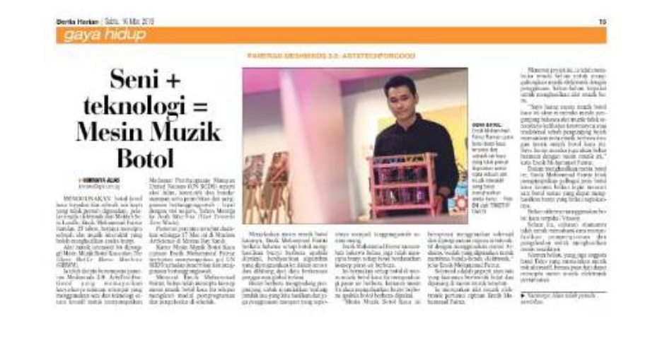 16 Mar - Berita Harian feature on artists featured in the MeshMinds 2.0 showcase, including a mention on MeshMinds' collaboration with LASALLE College of the Arts. - Berita Harian published an article featuring Mohammad Fairuz Ramlan and his artwork The Glass Bottle Music Machine (GBMM). The article highlighted that the Glass Bottle Music Machine (GBMM) was created by the music student from LASALLE in conjunction with MeshMinds 2.0: ArtxTechforGood, which featured the works of local artists who creatively used art and technology to address the United Nations Sustainable Development Goals. It also noted that the showcase coincided with Singapore's Year Towards Zero Waste. Berita Harian pointed out that GBMM strives to address Goal #12 – Responsible Consumption and Production, and described how Fairuz created this artwork.