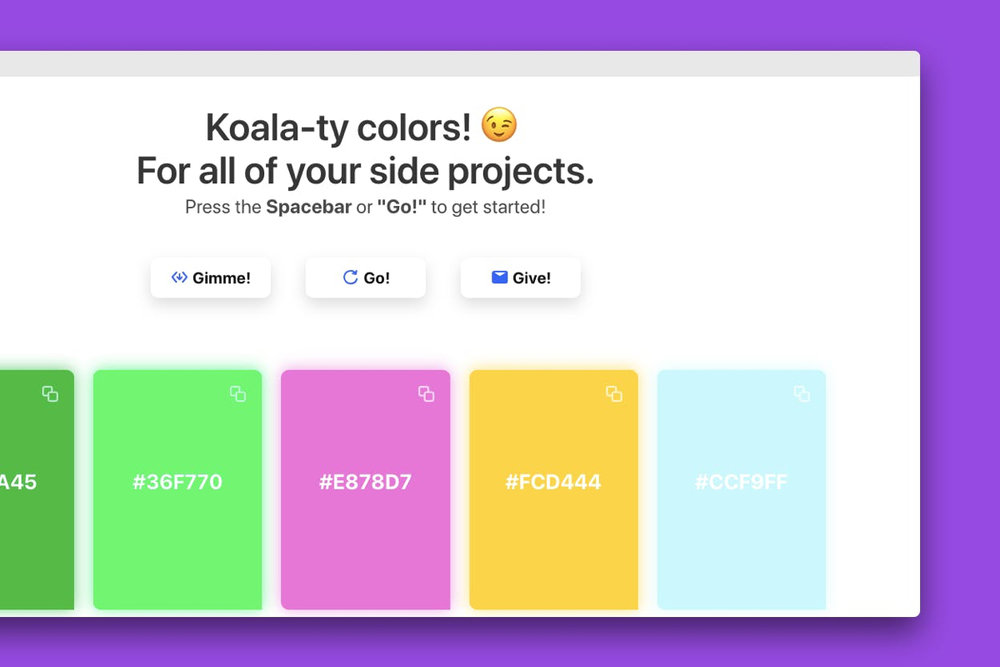 Color Koala - Color Koala is a quick color palette generator for all of your side projects! There's a fair few colour palette generators out there but I really love the simplicity of Color Koala (great domain extension, too 😉)