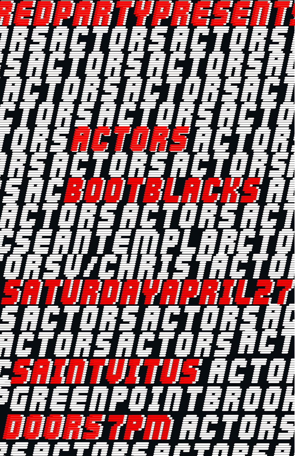 Actors & Bootblacks Live - Saturday April 27thThe Red Party is excited to presents:Actors & Bootblacks Live at Saint Vitus! with DJs Sean Templar & Matt V-Christabout Actors:The Jason Corbett-led outfit ACTORS are standing on the shoulders of titans with their brand of the style, and could almost be referred to as