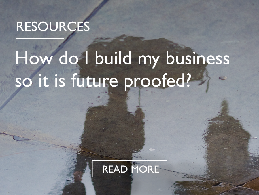 HOW DO I BUILD MY BUSINESS SO IT IS FUTURE PROOFED - resources.png