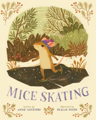 2. Mice Skating - The story of a little mouse who doesn't want to hibernate with her friends. This story is so cute and the illustrations are even cuter!