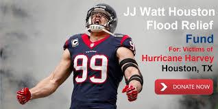 JJ Watt Hurricane Harvey Relief Fund