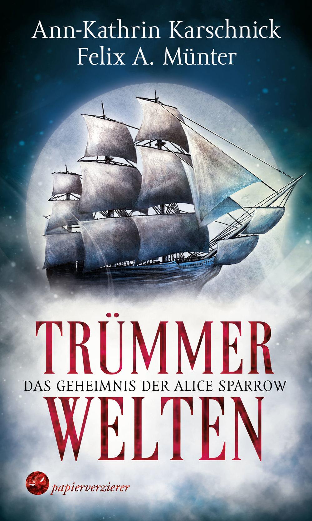 Truemmerwelten-Das-Schicksal-der-Alice-Sparrow_Ann-Kathrin-Karschnick.jpg