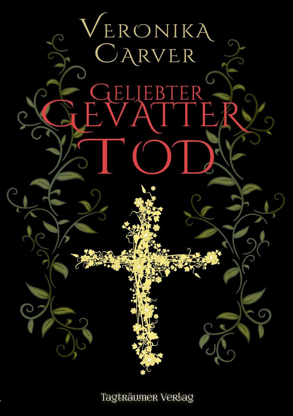 Geliebter-Gevatter-Tod_Veronika-Carver.jpg