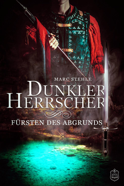 Stehle_Marc_Dunkler_Herrscher_Fürsten_des_Abgrunds_phantastik-autoren-netzwerk.png